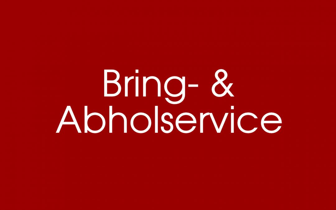 Bring & Abholservice!